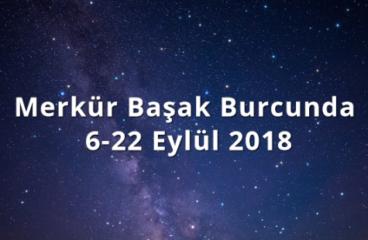Merkür Başak Burcunda 6-22 Eylül 2018