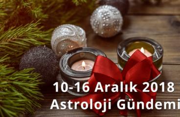 10-16 Aralık 2018 Astroloji Gündemi