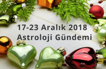 17-23 Aralık 2018 Astroloji Gündemi
