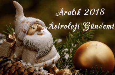 Aralık 2018 Astroloji Gündemi