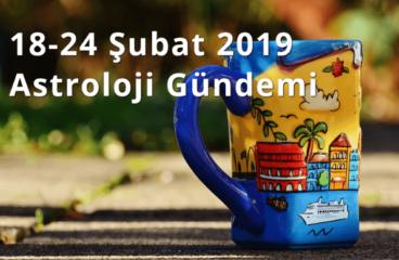 18-24 Şubat 2019 Astroloji Gündemi