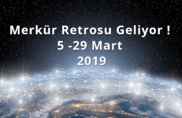 Merkür Retrosu Geliyor ! 5 -29 Mart 2019