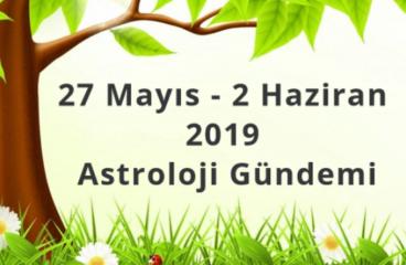 27 Mayıs – 2 Haziran 2019 Astroloji Gündemi