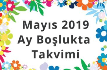 Mayıs 2019 Ay Boşlukta Takvimi