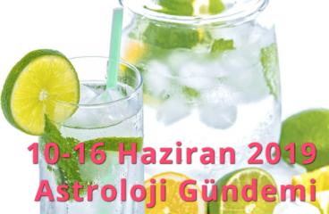 10-16 Haziran 2019 Astroloji Gündemi