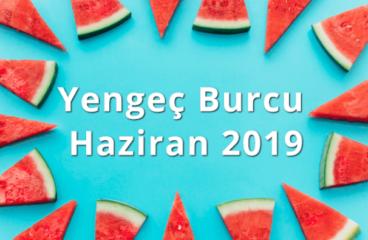 Yengeç Burcu Haziran 2019
