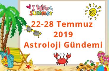 22-28 Temmuz 2019 Astroloji Gündemi