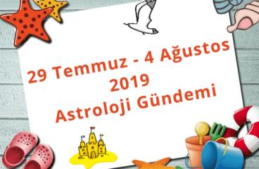 29 Temmuz – 4 Ağustos 2019 Astroloji Gündemi