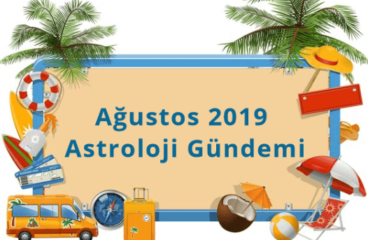 Ağustos 2019 Astroloji Gündemi