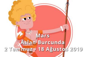 Mars Aslan Burcunda 2 Temmuz – 18 Ağustos 2019
