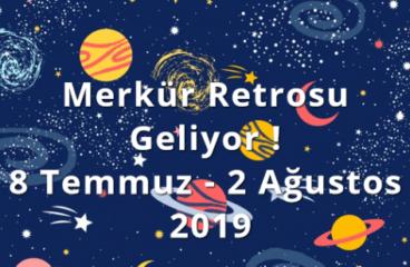 Merkür Retrosu Geliyor ! 8 Temmuz – 2 Ağustos 2019