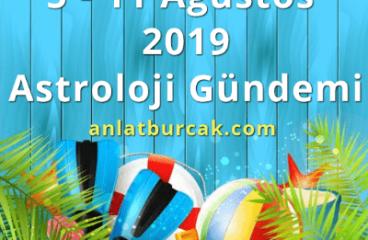 5 – 11 Ağustos 2019 Astroloji Gündemi