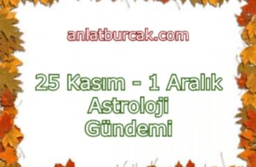 25 Kasım – 1 Aralık 2019 Astroloji Gündemi