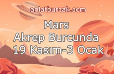 Mars Akrep Burcunda 19 Kasım 2019 – 3 Ocak 2020