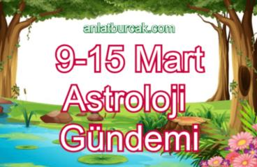 9-15 Mart 2020 Astroloji Gündemi