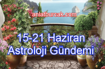15-21 Haziran 2020 Astroloji Gündemi