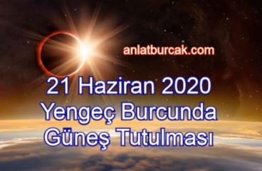 21 Haziran 2020 Yengeç Burcunda Güneş Tutulması