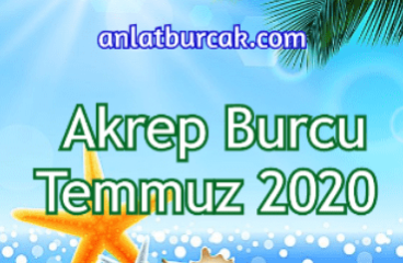 Akrep Burcu Temmuz 2020