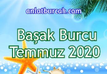 Başak Burcu Temmuz 2020