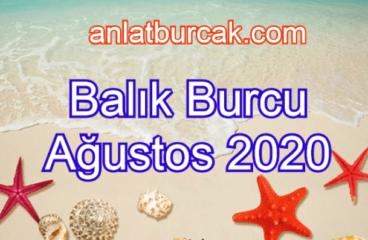 Balık Burcu Ağustos 2020