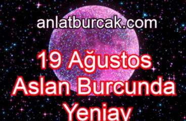 19 Ağustos 2020 Aslan Burcunda Yeniay