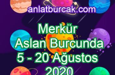 Merkür Aslan Burcunda 5-20 Ağustos 2020