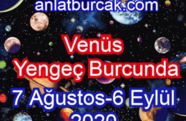 Venüs Yengeç Burcunda 7 Ağustos-6 Eylül 2020