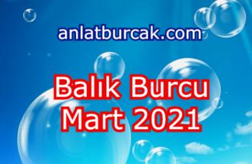 Balık Burcu Mart 2021