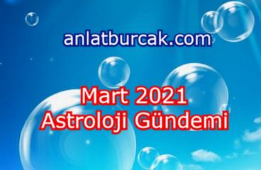 Mart 2021 Astroloji Gündemi