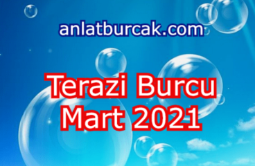 Terazi Burcu Mart 2021