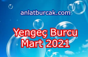 Yengeç Burcu Mart 2021