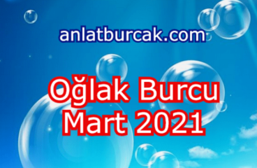 Oğlak Burcu Mart 2021