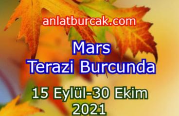 Mars Terazi Burcunda 15 Eylül-30 Ekim 2021