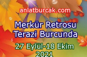 Merkür Retrosu Terazi Burcunda 27 Eylül-18 Ekim 2021