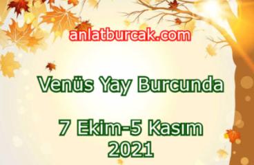 Venüs Yay Burcunda 7 Ekim-5 Kasım 2021